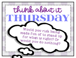 Thursday - Think About it Thursday